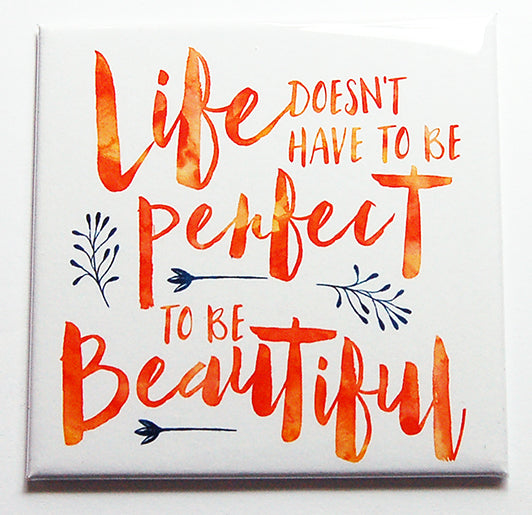 Life Doesn't Have to be Perfect Magnet - Kelly's Handmade