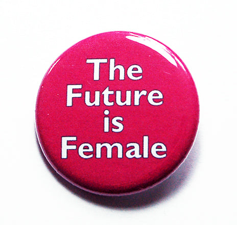 The Future is Female Pin - Kelly's Handmade