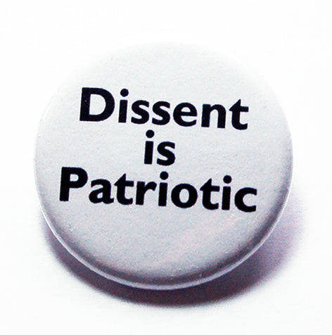 Dissent Is Patriotic Pin - Kelly's Handmade