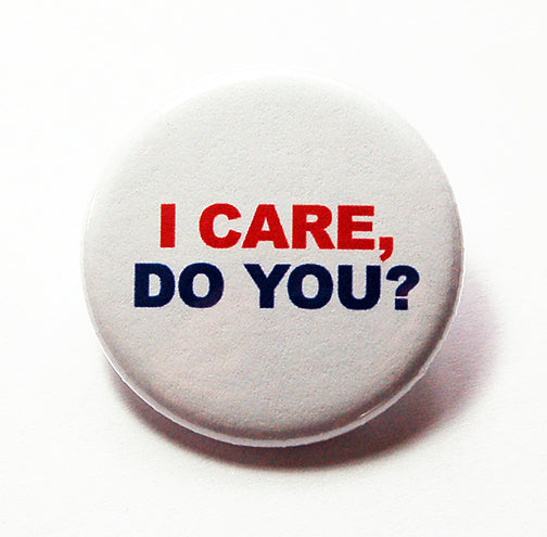 I Care, Do You? Pin - Kelly's Handmade