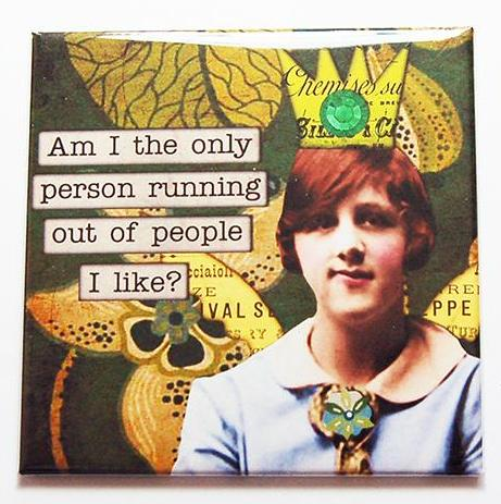 Runny Out Of People I Like Funny Magnet - Kelly's Handmade