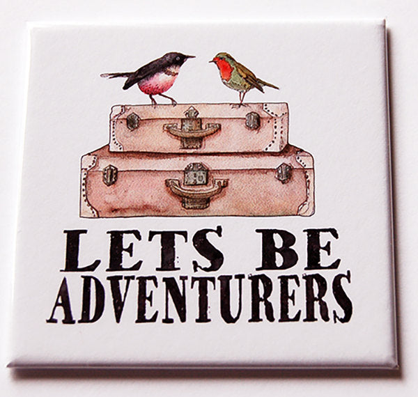 Let's Be Adventurers Magnet - Kelly's Handmade