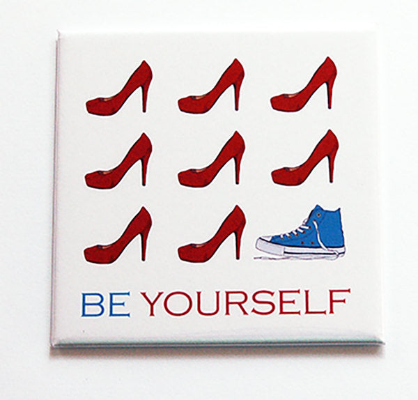 Be Yourself Magnet - Kelly's Handmade