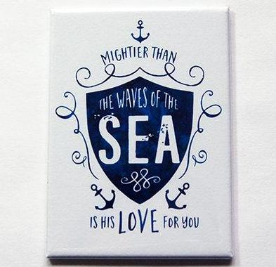 Mightier Than The Waves Magnet - Kelly's Handmade