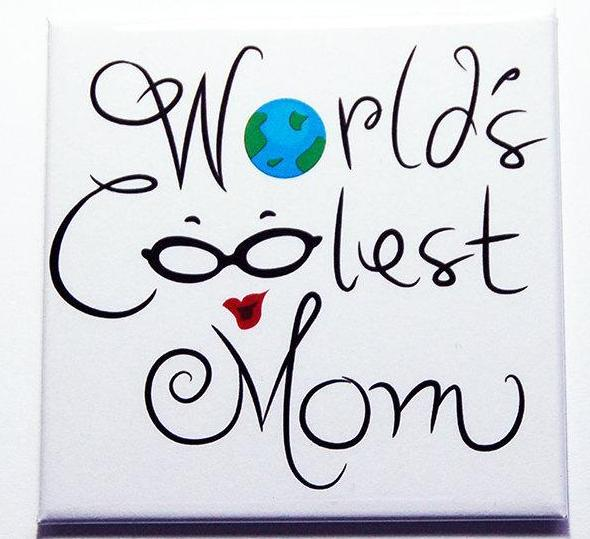 World's Coolest Mom Magnet - Kelly's Handmade