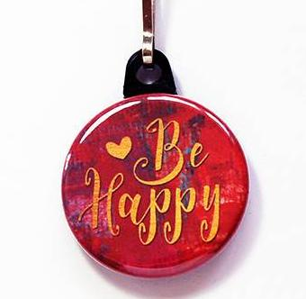 Be Happy Zipper Pull in Red - Kelly's Handmade