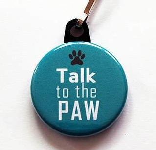 Talk to the Paw Zipper Pull in Teal Blue - Kelly's Handmade