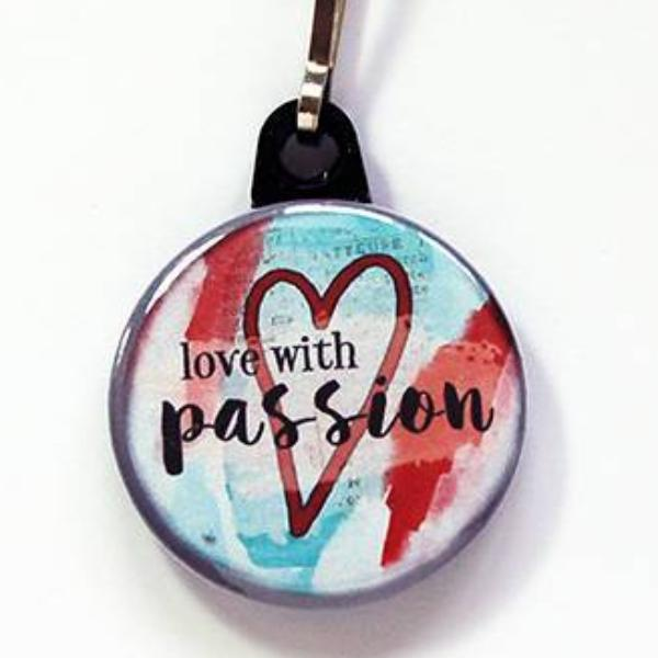 Love With Passion Zipper Pull - Kelly's Handmade