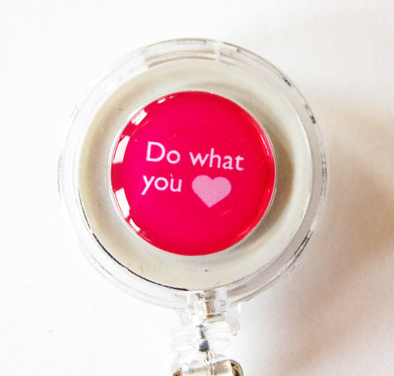 Do What You Love ID Badge Reel - Kelly's Handmade