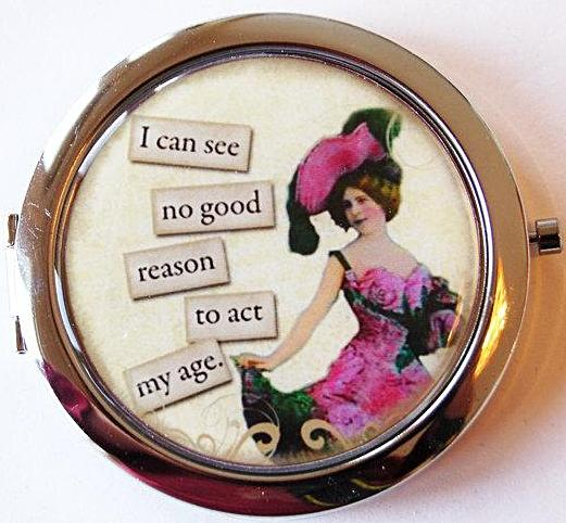 Act My Age Compact Mirror - Kelly's Handmade