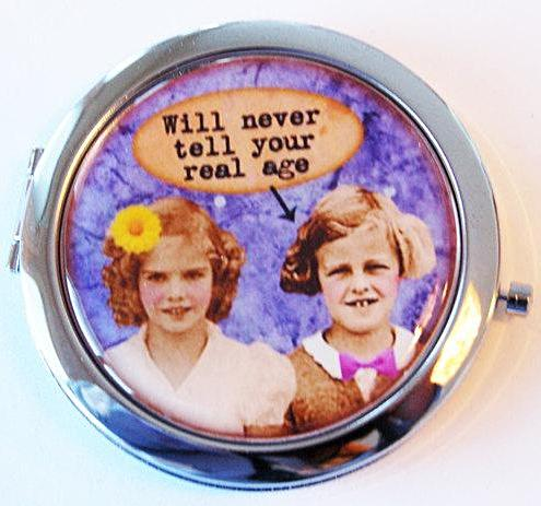 Never Tell Your Real Age Compact Mirror - Kelly's Handmade