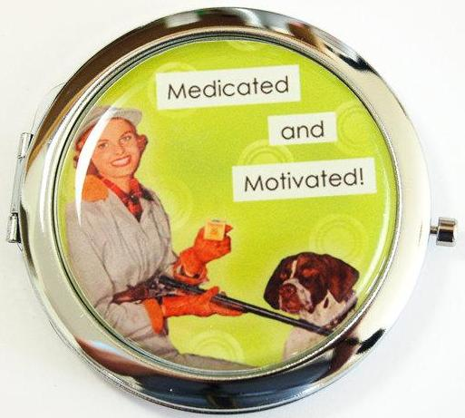 Medicated & Motivated Compact Mirror - Kelly's Handmade