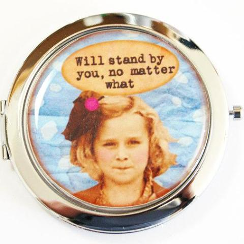 Will Stand By You Compact Mirror - Kelly's Handmade