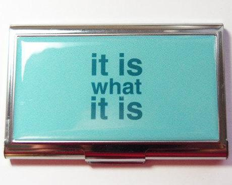 It Is What It Is Business Card Case - Kelly's Handmade