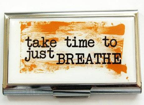 Take Time To Breathe Business Card Case - Kelly's Handmade