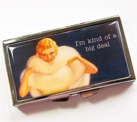 I'm Kind Of A Big Deal 7 Day Pill Case - Kelly's Handmade