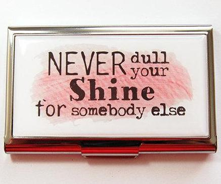 Never Dull Your Shine Business Card Case - Kelly's Handmade