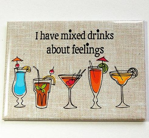 Mixed Drinks About Feelings Rectangle Magnet - Kelly's Handmade