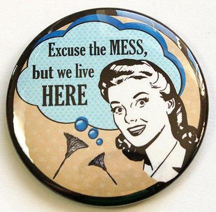 Excuse The Mess Round Magnet - Kelly's Handmade