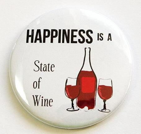 Happiness Is A State Of Wine Magnet - Kelly's Handmade