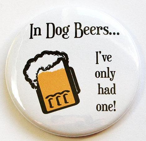 In Dog Beers Round Magnet - Kelly's Handmade