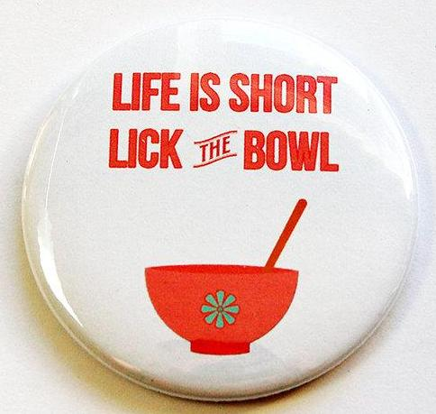 Lick The Bowl Round Magnet - Kelly's Handmade