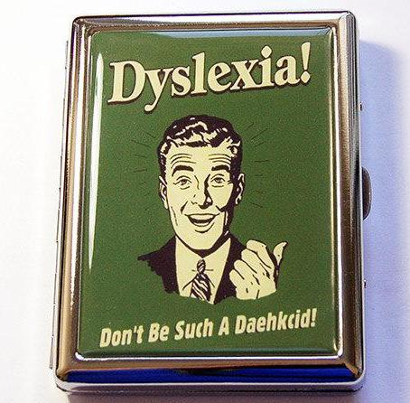 Dyslexia Funny Compact Cigarette Case - Kelly's Handmade