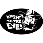Knife To the Eye Sticker