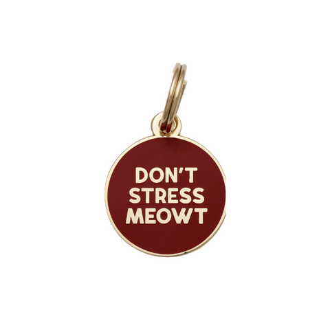 Pet ID Tag - Don't Stress Meowt