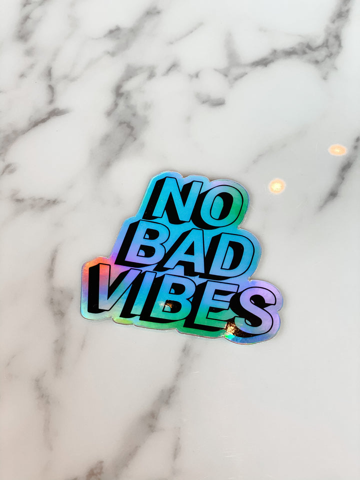No Bad Vibes Holographic Sticker