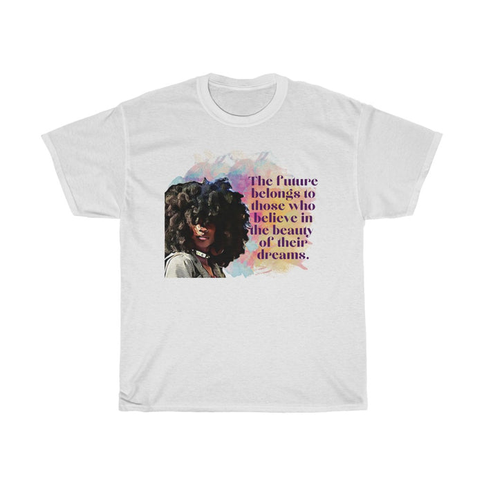 """The Beauty of Your Dreams"" T-Shirt"
