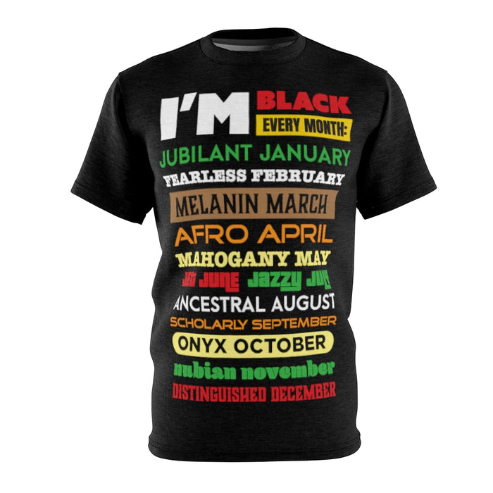 """I am Black Every Month"" All-Over-Print T-Shirt"