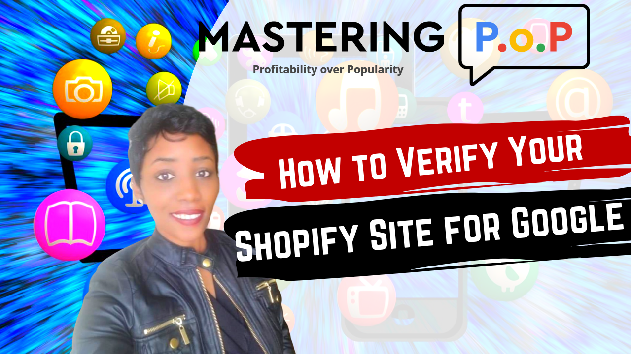 How to get Shopify Website Verified for Google Search -- MasteringPoP.com Tia Jones