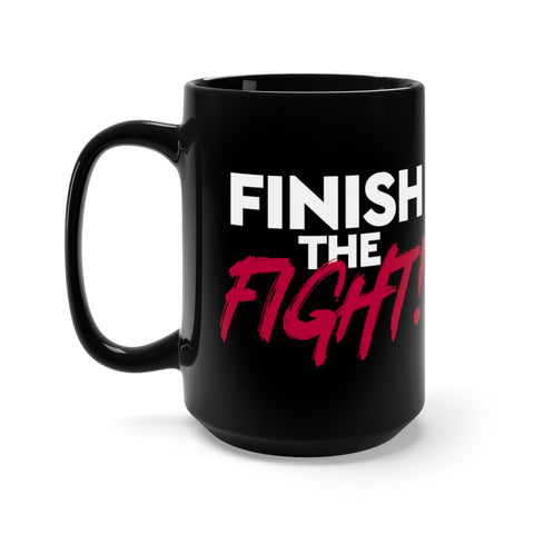 Black Finish the Fight Office Mug 15oz MasteringPop.com