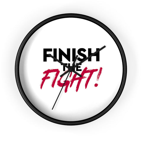 Finish the Fight Black & White Wall Clock