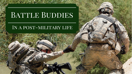 Battle Buddies in a Post-Military Life