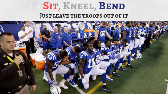 Sit, Kneel, Bend: Just Leave The Troops Out Of It