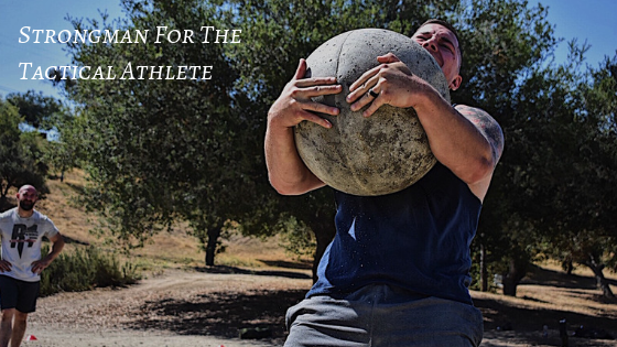 Strongman For The Tactical Athlete