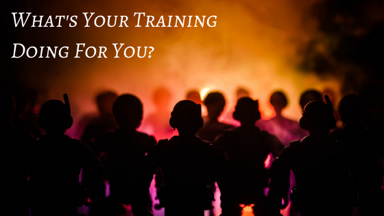 What's Your Training Doing For You?