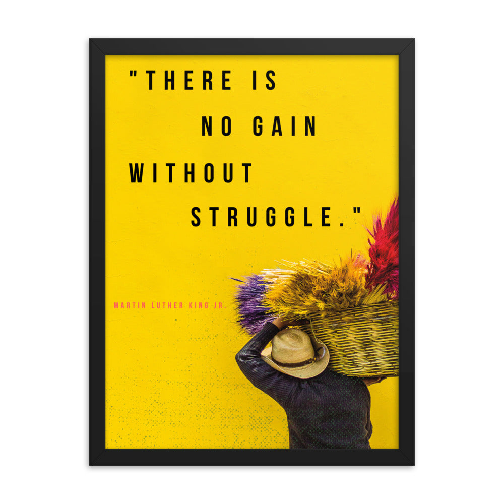 No Gain Without Struggle framed print