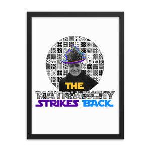 The Matriarchy Strikes Back framed print