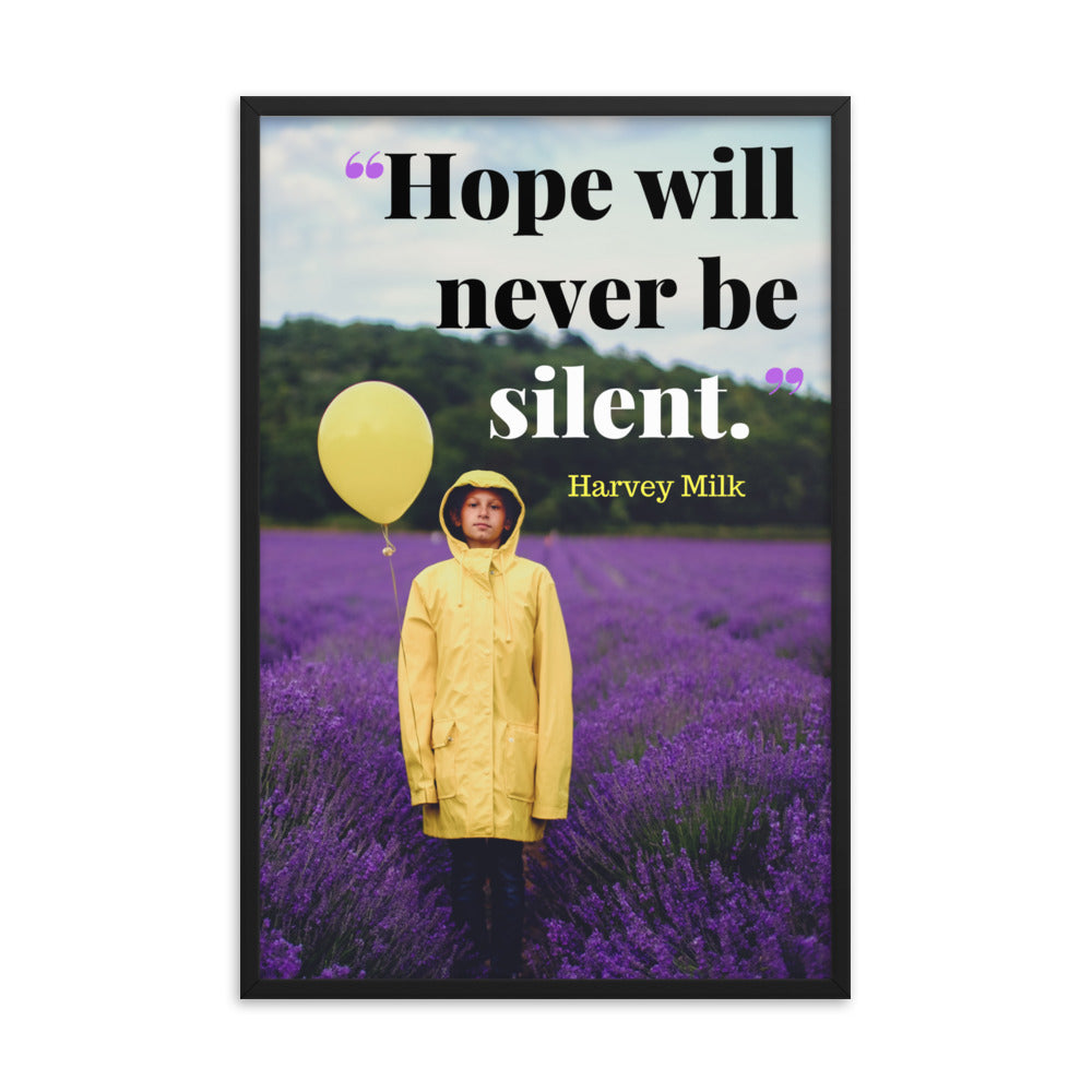 Hope Will Never Be Silent framed print