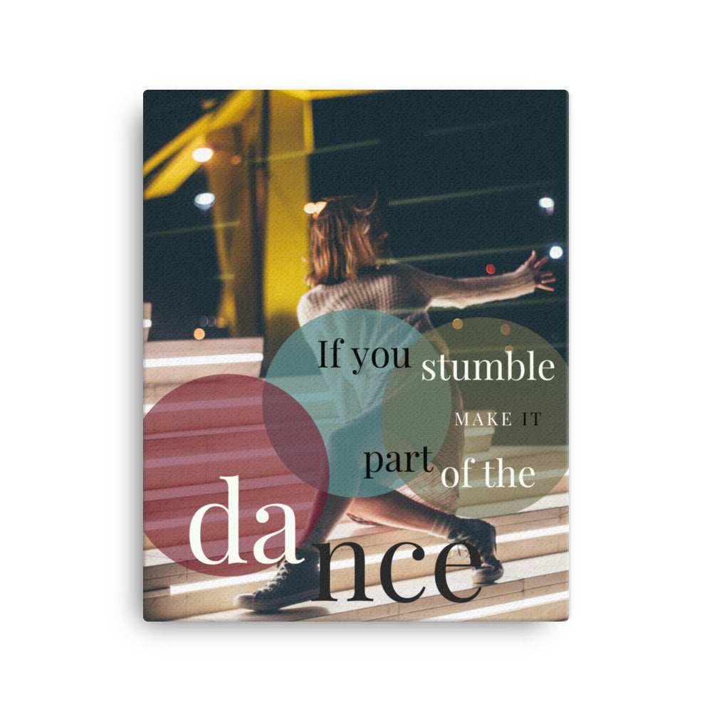 Make It Part of the Dance canvas print
