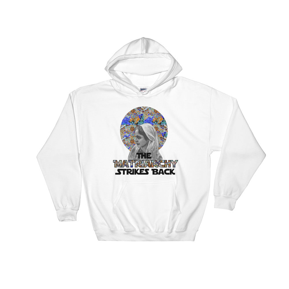 The Matriarchy Strikes Back Women's Hooded Sweatshirt