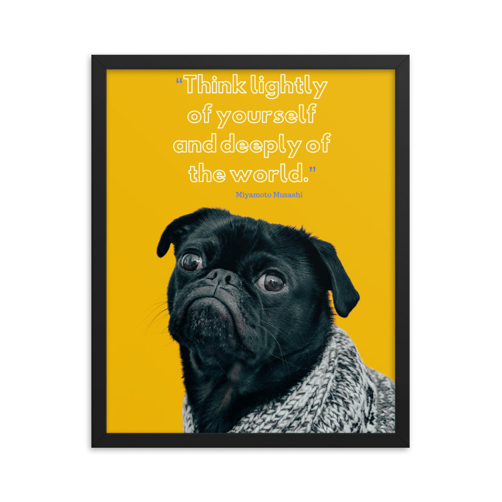 Think Lightly of Yourself framed print
