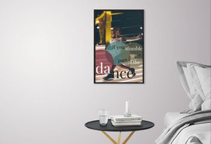 Make It Part of the Dance framed print