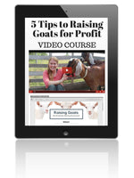 Raising Goats for Profit: 5 Tips Mini-Course