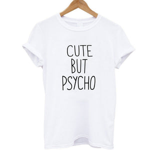 Short Sleeve cute but psycho Print T - shirt - Valerian Boutique
