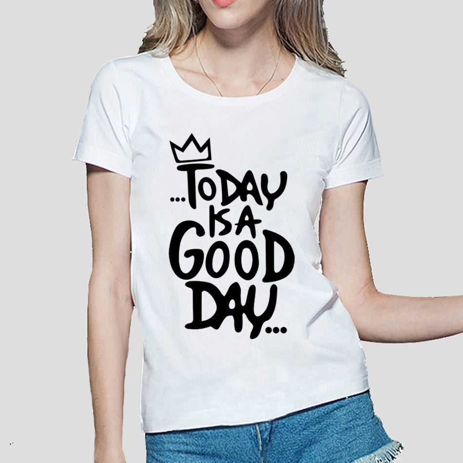 Today Is A Good Day Graphic T-shirts - Valerian Boutique