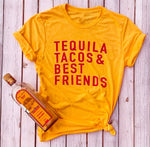 Tequila Tacos and Best Friends t shirt